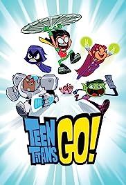 Teen Titans Go! Poster - TV Show Forum, Cast, Reviews