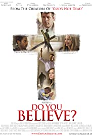 Do You Believe? (2015) Poster - Movie Forum, Cast, Reviews