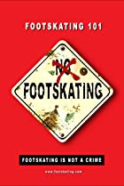 Image of Footskating 101 - The Movie