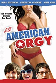 All American Orgy (2009) Poster - Movie Forum, Cast, Reviews
