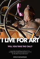 Image of I Live for Art