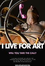 I Live for Art