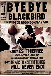 Bye Bye Blackbird(2005) Poster - Movie Forum, Cast, Reviews