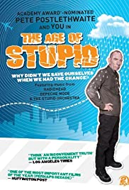 The Age of Stupid (2009) Poster - Movie Forum, Cast, Reviews