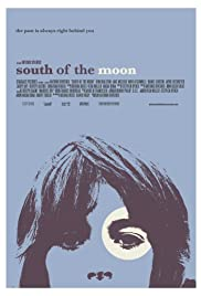 South of the Moon(2008) Poster - Movie Forum, Cast, Reviews