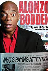 Alonzo Bodden: Who's Paying Attention (2011) Poster - TV Show Forum, Cast, Reviews