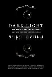 Dark Light: The Art of Blind Photographers Poster