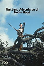 The Zany Adventures of Robin Hood(1984) Poster - Movie Forum, Cast, Reviews