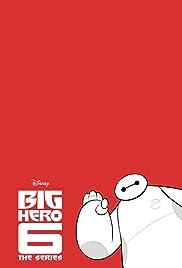 Big Hero 6: The Series Poster - TV Show Forum, Cast, Reviews