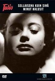 Sellaisena kuin sinä minut halusit(1944) Poster - Movie Forum, Cast, Reviews