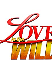 Love in the Wild Poster - TV Show Forum, Cast, Reviews