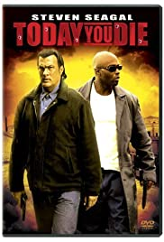 Today You Die (2005) Poster - Movie Forum, Cast, Reviews