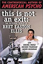 Image of This Is Not an Exit: The Fictional World of Bret Easton Ellis