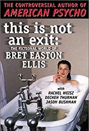 This Is Not an Exit: The Fictional World of Bret Easton Ellis Poster