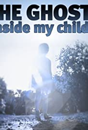 The Ghost Inside My Child Poster - TV Show Forum, Cast, Reviews