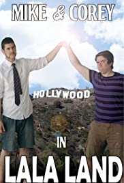 Mike and Corey in LaLa Land Poster