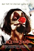 Image of Ace the Zombie: The Motion Picture