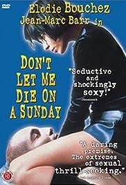 J'aimerais pas crever un dimanche Poster