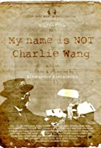 My Name Is Not Charlie Wang