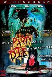 It's My Party and I'll Die If I Want To(2007) Poster - Movie Forum, Cast, Reviews