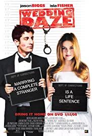 Wedding Daze (2006) Poster - Movie Forum, Cast, Reviews