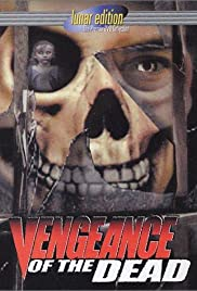 Vengeance of the Dead (2001) Poster - Movie Forum, Cast, Reviews