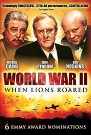 World War II: When Lions Roared(1994) Poster - Movie Forum, Cast, Reviews