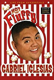 Gabriel Iglesias: Hot and Fluffy (2007) Poster - TV Show Forum, Cast, Reviews