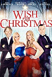 Wish for Christmas (2016) Poster - Movie Forum, Cast, Reviews