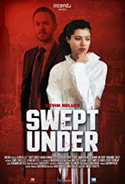 Swept Under (2015) Poster - Movie Forum, Cast, Reviews