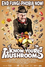 Know Your Mushrooms (2008) Poster - Movie Forum, Cast, Reviews