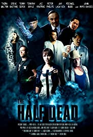 The Half Dead (2018) Poster - Movie Forum, Cast, Reviews