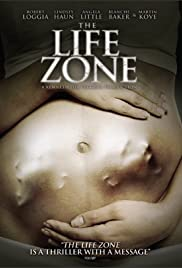 The Life Zone (2011) Poster - Movie Forum, Cast, Reviews