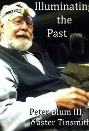 Peter Blum III: Master Tinsmith - Illuminating the Past Poster