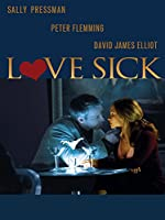 Love Sick Secrets of a Sex Addict(2008)