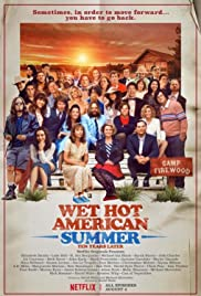 Wet Hot American Summer: Ten Years Later Poster - TV Show Forum, Cast, Reviews