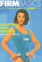 The Firm: Firm Basics - Sculpting with Weights