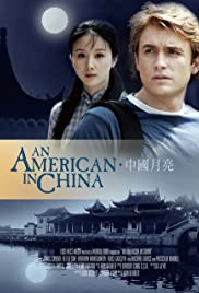 An American in China (2008) Poster - Movie Forum, Cast, Reviews