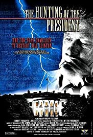 The Hunting of the President (2004) Poster - Movie Forum, Cast, Reviews