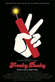 Freaky Deaky (2012) Poster - Movie Forum, Cast, Reviews