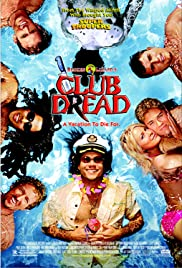 Club Dread(2004) Poster - Movie Forum, Cast, Reviews