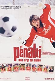 El penalti más largo del mundo (2005) Poster - Movie Forum, Cast, Reviews