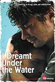 I Dreamt Under the Water (2008) Poster - Movie Forum, Cast, Reviews
