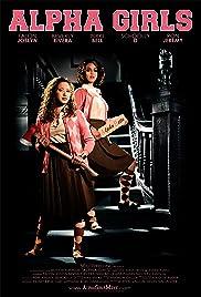 Alpha Girls(2013) Poster - Movie Forum, Cast, Reviews