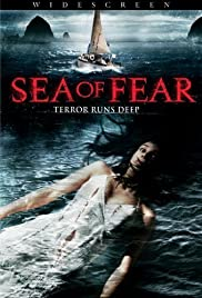 Sea of Fear (2006) Poster - Movie Forum, Cast, Reviews