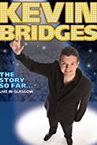 Image of Kevin Bridges: The Story So Far - Live in Glasgow