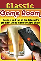 Image of Classic Game Room: The Rise and Fall of the Internet's Greatest Video Game Review Show