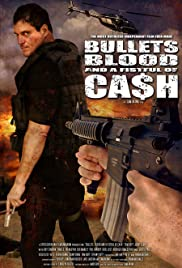 Bullets, Blood & a Fistful of Ca$h (2006) Poster - Movie Forum, Cast, Reviews