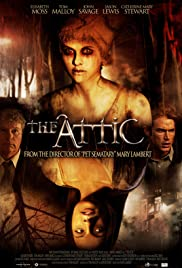 The Attic (2007) Poster - Movie Forum, Cast, Reviews
