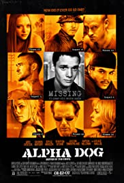 Alpha Dog (2006) Poster - Movie Forum, Cast, Reviews